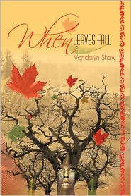 When Leaves Fall - Vondalyn Shaw