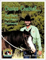 Cruise Control... Fine Tuning Your Horse's Performance - Kenny Harlow
