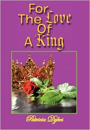 For the Love of a King - Patricia Dykes