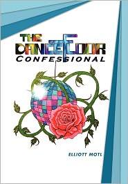 The Dance Floor Confessional - Elliott Motl