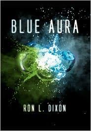 Blue Aura - Ron L. Dixon