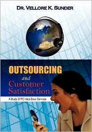 Outsourcing And Customer Satisfaction - Dr. Vellore K. Sunder