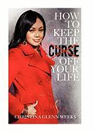 How to Keep the Curse Off Your Life