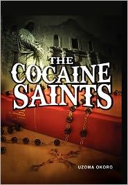 The Cocaine Saints - Uzoma Okoro