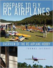 Prepare To Fly Rc Airplanes - Thomas Jacobus