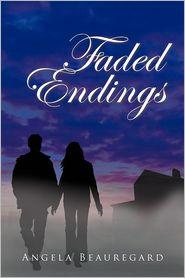 Faded Endings - Angela Beauregard