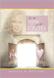 In The View Of The Cross - Angella M. Williams