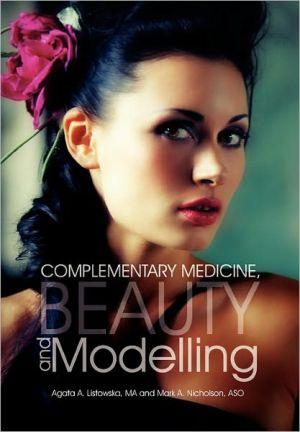 Complementary Medicine, Beauty And Modelling - Agata A. Listowska Ma, MARK A. NICHOLSON ASO