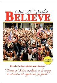 Dear Mr. President Believe - Beverly Cardozo
