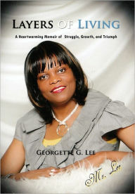 Layers Of Living - Georgette G. Lee