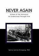 Never Again: Echoes of the Holocaust as Understood Through Film