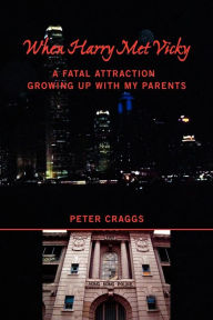 When Harry Met Vicky-A Fatal Attraction - Peter Craggs