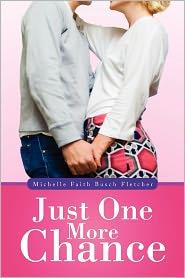 Just One More Chance - Michelle Faith Busch Fletcher