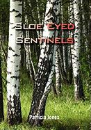 Sloe Eyed Sentinels