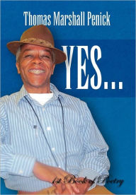Yes...1st Book Of Poetry - Thomas Marshall Penick