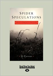 Spider Speculations - Jo Carson