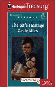 The Safe Hostage - Cassie Miles