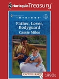 Father, Lover, Bodyguard - Cassie Miles