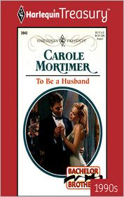 To Be a Husband - Carole Mortimer