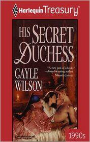 His Secret Duchess - Gayle Wilson