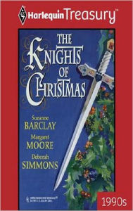 The Knights of Christmas: Kara's Gift/The Twelfth Day of Christmas/A Wish for Noel - Suzanne Barclay