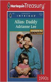Alias: Daddy - Adrianne Lee