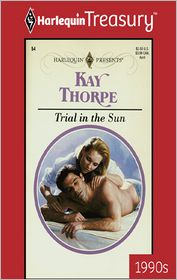 Trial in the Sun - Kay Thorpe