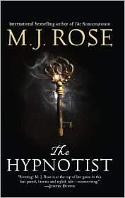 The Hypnotist (Reincarnationist Series #3) - M. J. Rose