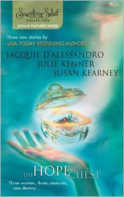 The Hope Chest: Yesterday's Magic\Today's Secrets\Tomorrow's Promise - Jacquie D'Alessandro, Susan Kearney, Julie Kenner
