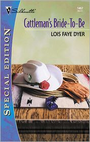 Cattleman's Bride-to-Be - Lois Faye Dyer