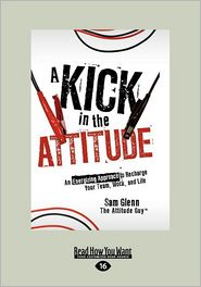 A Kick In The Attitude - Sam Glenn