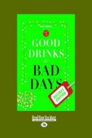 Good Drinks for Bad Days: Holiday Edition (Large Print 16pt)