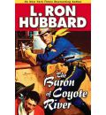 The Baron of Coyote River (Stories from the Golden Age) - L. Ron Hubbard