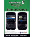 Blackberry 6 Made Simple for the Bold and Curve - Martin Trautschold