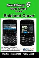 Blackberry 6 Made Simple for the Bold and Curve
