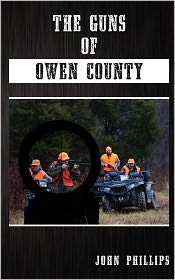 The Guns of Owen County - John Phillips, Amity Tanner Phillips (Illustrator)