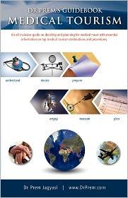 Dr Prem's Guidebook - Medical Tourism - Prem Jagyasi