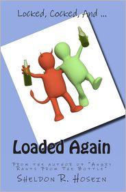 Loaded Again - Sheldon R. Hosein
