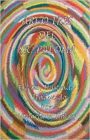 Arco Iris Del Sr. Paloma: The Spanish Edition - Victoria Holob (Translator)