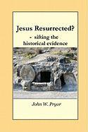 Jesus Resurrected?- Sifting the Historical Evidence
