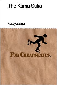 The Kama Sutra for Cheapskates - Vatsyayana, Adapted by Scott A. Rossell