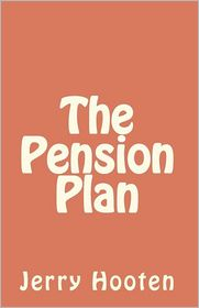 The Pension Plan - Jerry Hooten