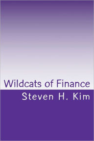 Wildcats of Finance: Lowdown on Hedge Funds and Suchlike for Investors and Policymakers - Steven Kim