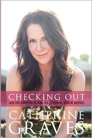 Checking Out: An In-depth Look at Losing Your Mind - Catherine Graves