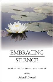 Embracing Silence: Awakening to Your True Nature - Adam Seward