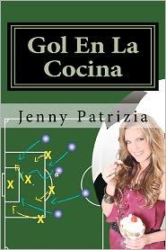 Gol en la Cocina: Libro de Estrategias para la Cocina - Jenny Patrizia