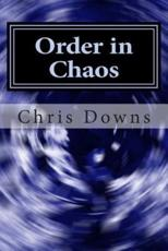 Order in Chaos - Chris Downs