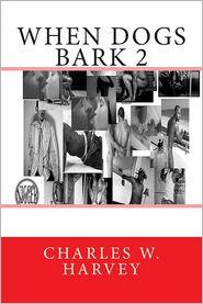 When Dogs Bark 2 - Charles Harvey