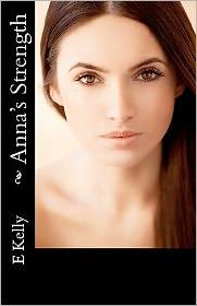 Anna's Strength - E. Kelly