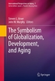 The Symbolism of Globalization, Development, and Aging - Steven L. Arxer; John W. Murphy